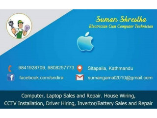 Computer, laptop sales and repair, house wiring, cctv installation,driver hiring,invertor/battery sales and repair